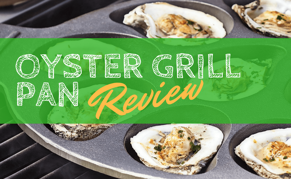 Oyster Grill Pan Review For Tastier And Healthier Grilled Oyster Meals