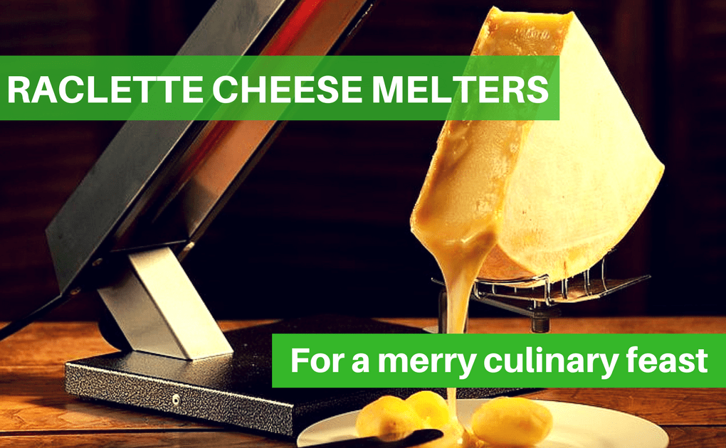 Top Best Raclette Cheese Melters review – Portable Cheese Melters Reviewed