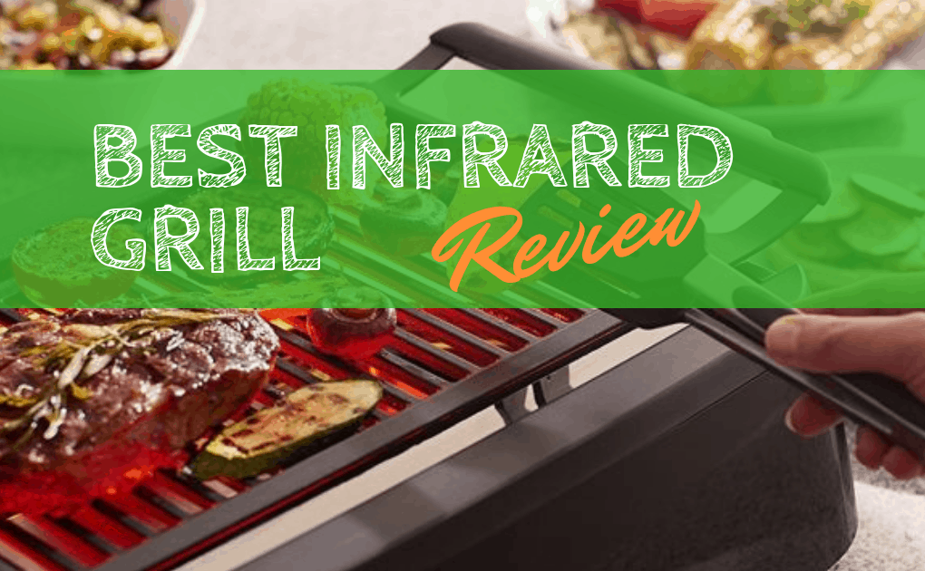 Best Infrared Grills review